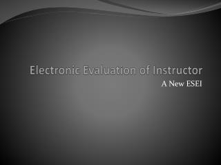 Electronic Evaluation of Instructor