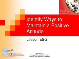 Identify Ways to Maintain a Positive Attitude
