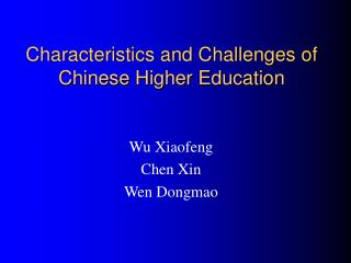 Characteristics and Challenges of Chinese Higher Education