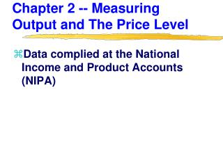 Chapter 2 -- Measuring Output and The Price Level