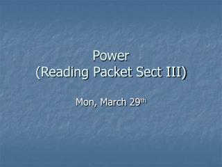 Power  (Reading Packet Sect III)
