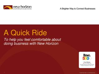A Quick Ride To help you feel comfortable about  doing business with New Horizon