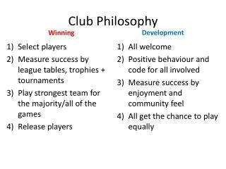 Club Philosophy