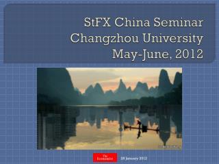 StFX China Seminar Changzhou University May-June, 2012