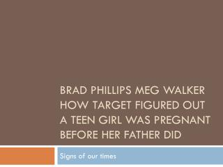 Brad  phillips Meg Walker How  Target Figured Out A Teen Girl Was Pregnant Before Her Father Did