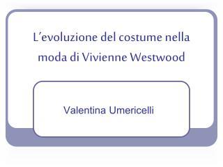 L'evoluzione del costume nella moda di Vivienne Westwood