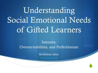 Understanding  Social Emotional Needs of Gifted Learners