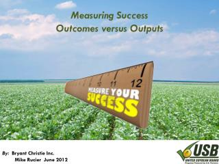 Measuring Success Outcomes versus Outputs
