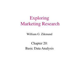 Exploring  Marketing Research William G. Zikmund