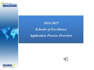 2014-2015 Schools of Excellence  Application Process Overview