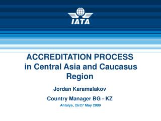 ACCREDITATION PROCESS  in Central Asia and Caucasus Region