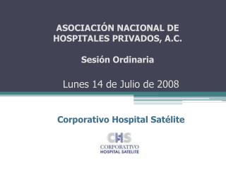 Lunes 14 de Julio de 2008 Corporativo Hospital Satélite