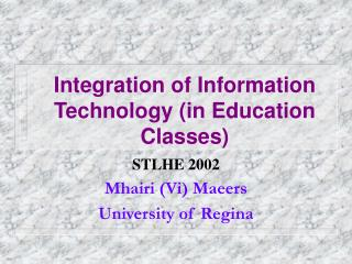 Integration of Information Technology in Education Classes