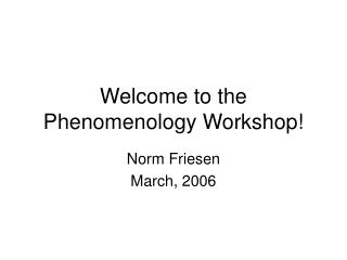 Welcome to the Phenomenology Workshop!