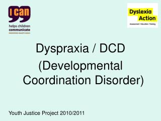 Dyspraxia / DCD (Developmental Coordination Disorder)
