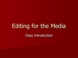Editing for the Media