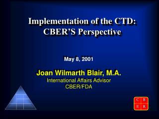 Implementation of the CTD: CBER'S Perspective