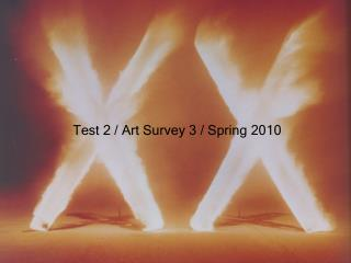 Test 2 / Art Survey 3 / Spring 2010