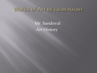 Works of Art  by Jacob Harper