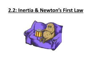 2.2: Inertia & Newton's First Law