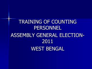 TRAINING OF COUNTING PERSONNEL ASSEMBLY GENERAL ELECTION-2011 WEST BENGAL