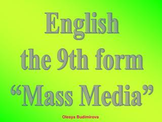 "English the 9th form ""Mass Media"""
