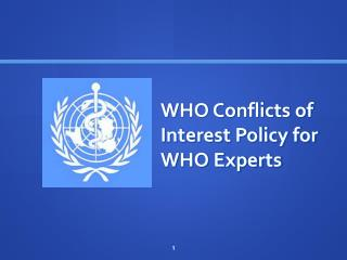 WHO Conflicts of Interest Policy for WHO Experts