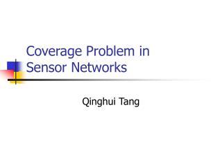 Coverage Problem in  Sensor Networks