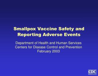 Smallpox Vaccine Safety and Reporting Adverse Events
