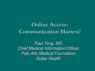 Online Access:  Communication Matters!