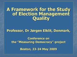 A  Framework  for the  Study  of Election Management  Quality