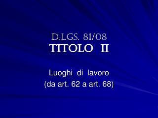 D.LGS. 81/08 TITOLO  II