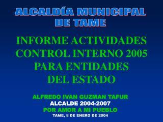ALCALD�A MUNICIPAL DE TAME