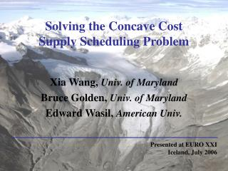 Solving the Concave Cost  Supply Scheduling Problem