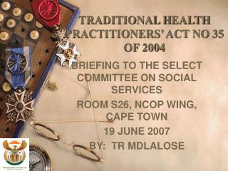 TRADITIONAL H EALTH PRACTITIONERS� ACT NO 35 OF 2004