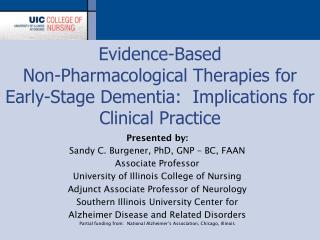 Presented by: Sandy C. Burgener, PhD, GNP – BC, FAAN Associate Professor