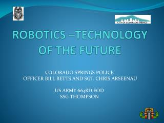 ROBOTICS –TECHNOLOGY OF THE FUTURE