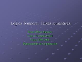 Lógica Temporal. Tablas semánticas.