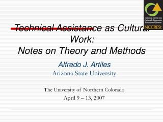 Technical Assistance as Cultural Work:  Notes on Theory and Methods