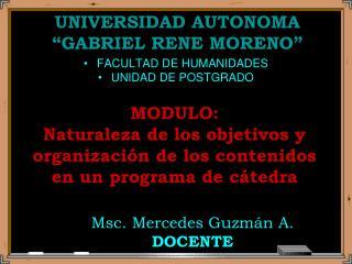"UNIVERSIDAD AUTONOMA ""GABRIEL RENE MORENO"""