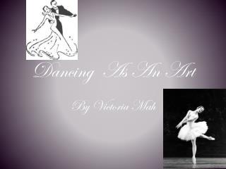 Dancing  As An Art