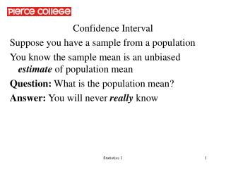 Confidence Interval Suppose you have a sample from a population