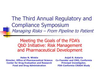 The Third Annual Regulatory and Compliance Symposium Managing Risks � From Pipeline to Patient