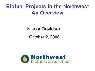 Biofuel Projects in the Northwest  An Overview