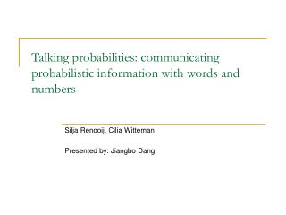 Talking probabilities: communicating probabilistic information with words and numbers