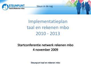 Implementatieplan  taal en rekenen mbo  2010 - 2013