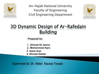 3D Dynamic Design of  Ar-Rafedain  Building