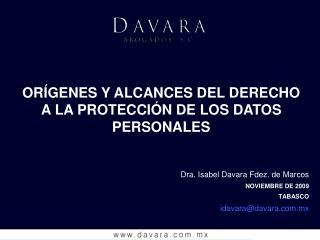 Dra. Isabel Davara Fdez. de Marcos NOVIEMBRE DE 2009 TABASCO idavara@davara.mx
