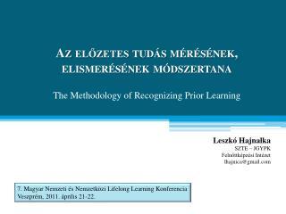 Leszkó Hajnalka SZTE – JGYPK Felnőttképzési Intézet lhajnica@gmail