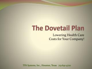 The Dovetail Plan